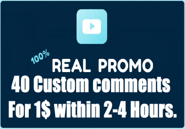 Instant 40 Real Custom Comments Complete within 2-4 Hours