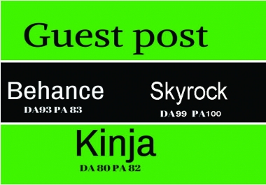 Write and publish guest post on skyrock, kinja and behance