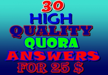 Guaranteed High Quality 30 Quora Answers For Backlink