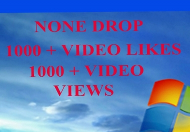NONE DROP 1000+ VIDEO LIKES OR 1000+ VIDEO VIEWS  1 - 48 HOUR DELIVERY
