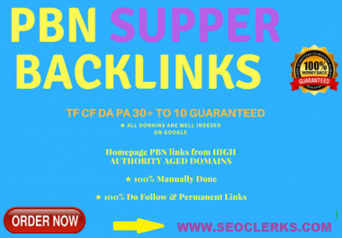provide 10 PBN powerful HIGH QUALITY backlinks
