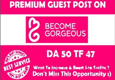 Publish A Guest Post On becomegorgeous. com
