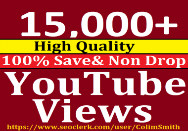 Instant 10,000 To 15000 High Quality Utube Vi e ws Super Fast Speed
