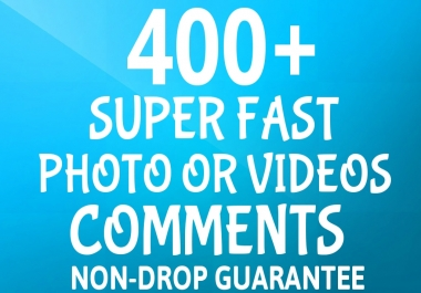 Instant Add 400+ HQ COMMENTS Promotion To Your Photo and Video - Safe SEO - And ORGANICALLY PROMOTION
