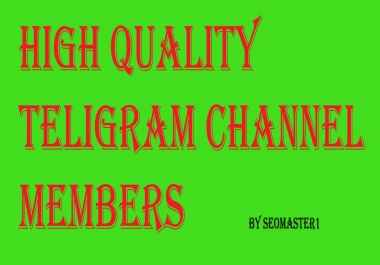 Get 110+ Telegram High Quality Channel Members Within 12 Hours