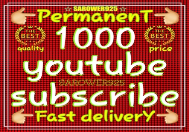 Add 1000 Permanent Real and Active You-Tube Sub-Scribers very fast