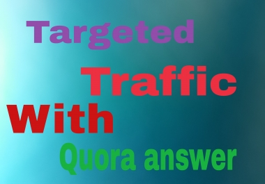 Unlimited Traffic with 20 Quora answer