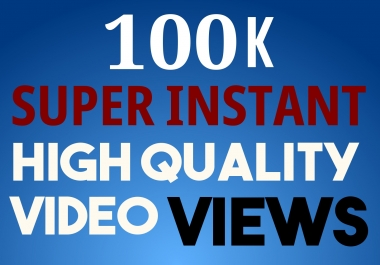 Start Instant 100000+  High Quality Social Video Views Fast and Stable Lifetime