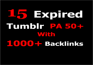 Provide you 15 Expired Tumblr Blogs with 2000+ Backlinks