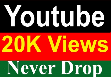 20000 / 20K YouTube Vie ws Never Drop High Quality Fully Safe Instant Start