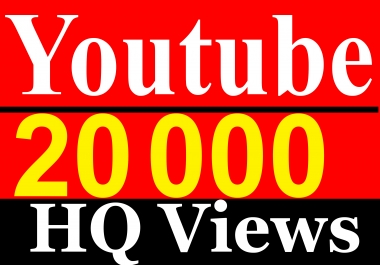 20,000 / 20K YouTube Vie ws Non Drop High Quality Fully Safe Instant Start
