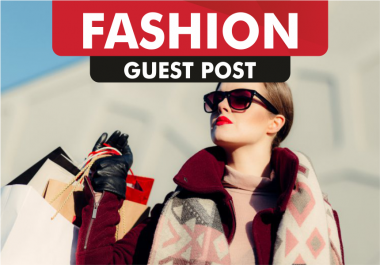 I will Publish A Dofollow Guest Post On High Quality Fashion Blog DA55 and CF60