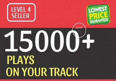 Get Instant 15000+ Track Play Promotion With Safe and Stable