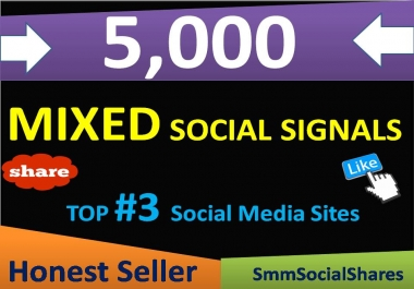 5,000+ Mixed Seo Social Signals come from Top 3 social media sites