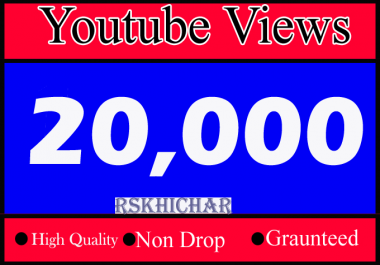 20,000 or 20k or 20000 High Quality views