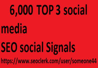 6,000 TOP 3 social media Real SEO Social Signals Pack