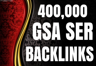 Boost 400K GSA HQ Backlinks for High SEO Ranking Safe and Fully Stable