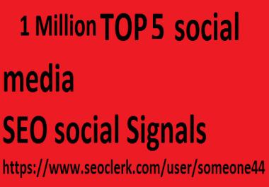 1 Million TOP 5 social media Real SEO Social Signals Pack