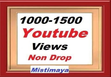 1000-1500 High Quality YouTube Views non drop guaranteed instant start
