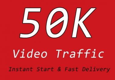 50000 Video Traffic with NonDrop, Quality, Instant Start and Fast Delivery