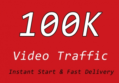 100K Video Traffic with NonDrop, Quality, Instant Start and Fast Delivery