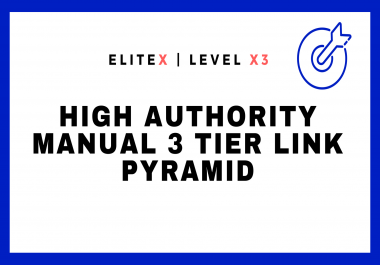 EliteX Google #1st Page Pusher - High Authority Manual 3 Tier Link Pyramid