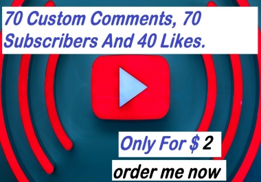 Get 70 Custom Comments, 70 Subscribers And 40 Likes