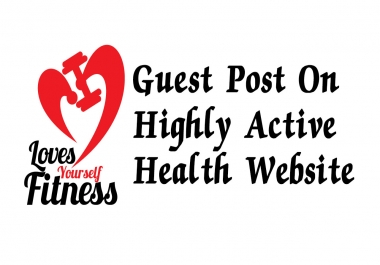 Guest Post On Highly Active Health And Fitness Website DA 32