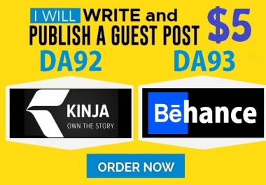 Write and Publish Guest Posts on DA92 Kinja.com and DA93 Behance. net
