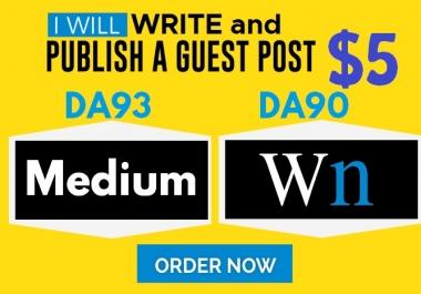 Write and Publish Guest Posts on DA93 Medium.com and DA90 WN.com