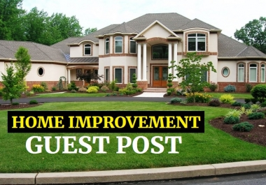 Home Improvement Guest Post - Write a HQ Guest Post on Home Blog