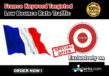 Drive 10000 FRANCE Keyword Targeted Low Bounce Rate Traffic