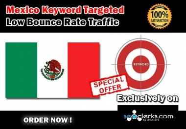Drive 5000 MEXICO Keyword Targeted Low Bounce Rate Traffic