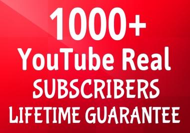 GET Real 1000+ YouTube Subscribers LIFETIME NON DROP GUARANTEE