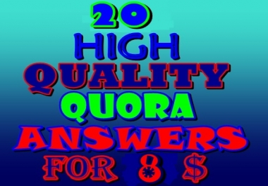 High Quality 20 Quora Answers For Backlink