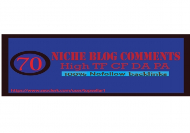 Create Powerfull 70 Niche Relevant Blog Comments Backlinks
