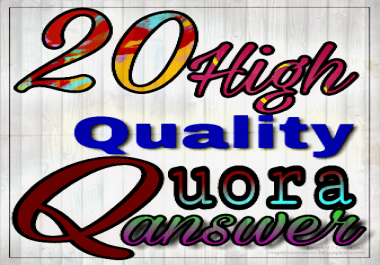 Offer 20 high quality Quora answer  backlink