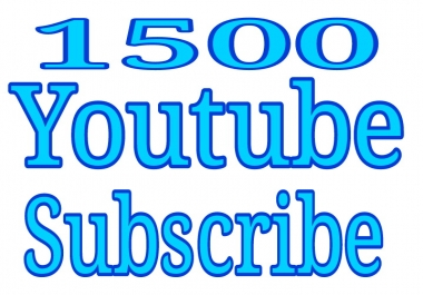 Add fast 1500 you tube subs cribe real ,permanent and lifetime guarantee