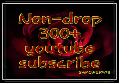 Permanent 300+ real and active you_tube sub_scribers very fast delivery within 4 hours