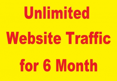 Offer you to get Unlimited Website Traffic for 6 Month