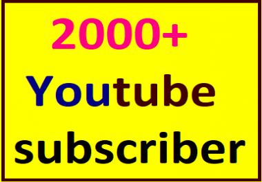 Guaranteed 2000+You'tube real and active channel subscriber instant start