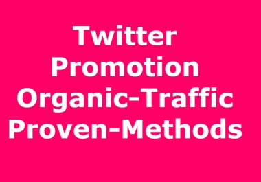 Twitter Promotion With Organic Traffic to Your Post