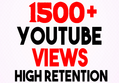 Get 1500+ YouTube Views Very Fast Speed AND HIGH RENETION GUARANTEED
