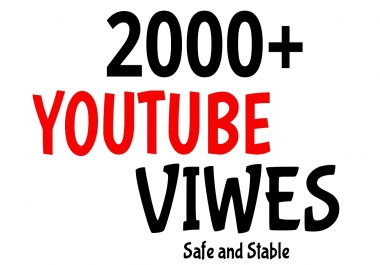 2000 To 3000 YouTube Views Very Fast Speed AND HIGH RENETION GUARANTEED