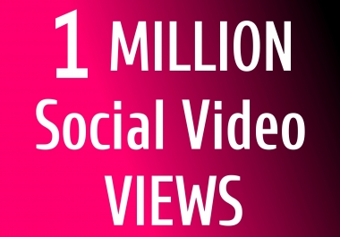 Get 100,000 SOCIAL VIDEO VIEWS Very Fast Speed