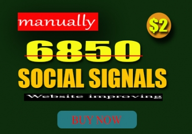 Manually 6850 Top seo social signals to website improving