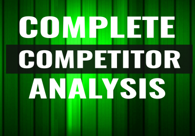 Do Competitor Analysis And Provide Detailed Reports Within 24 Hours