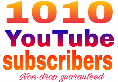 Real 1000 Youtube subscribers non drop guaranteed very 12-72 hours delivery