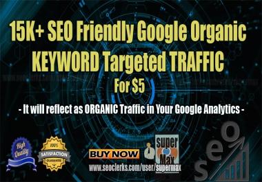 15K Keyword Targeted Google Organic Web Traffic