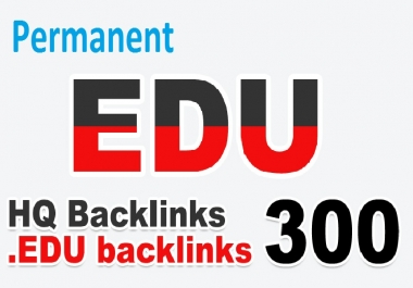 Provide 300+ HQ .EDU Backlinks For Your Website Top Ranking